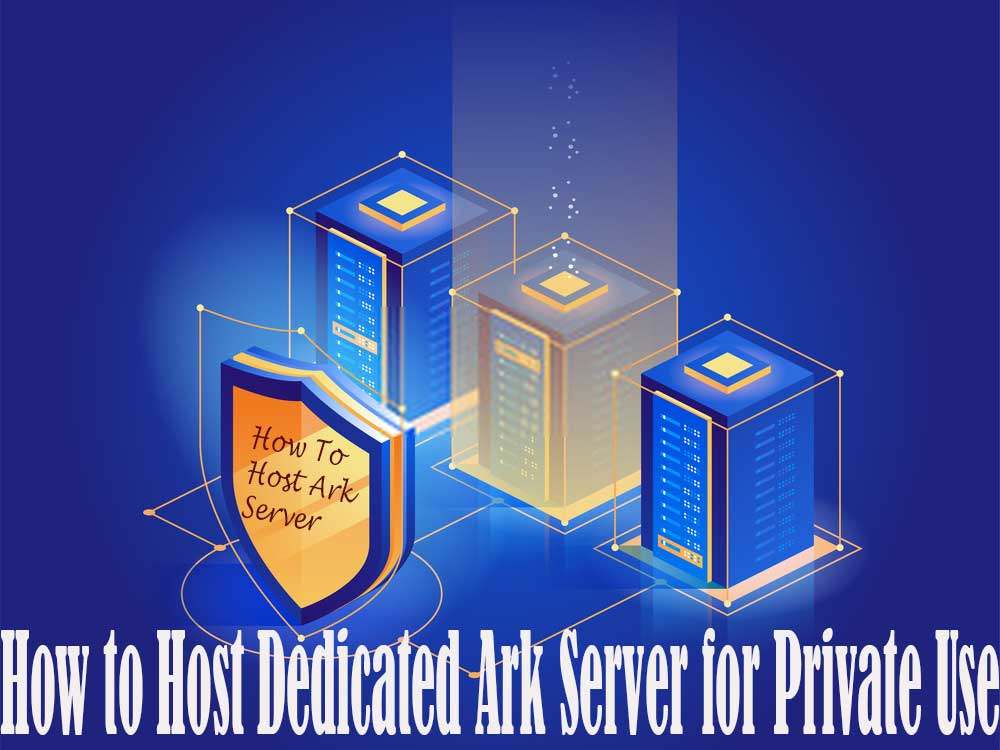 How-To-Host-Ark-Server