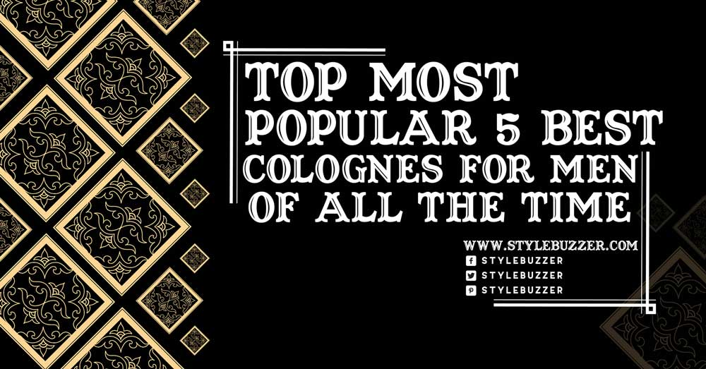 Top Most Popular 5 Best Colognes for Men of All The Time
