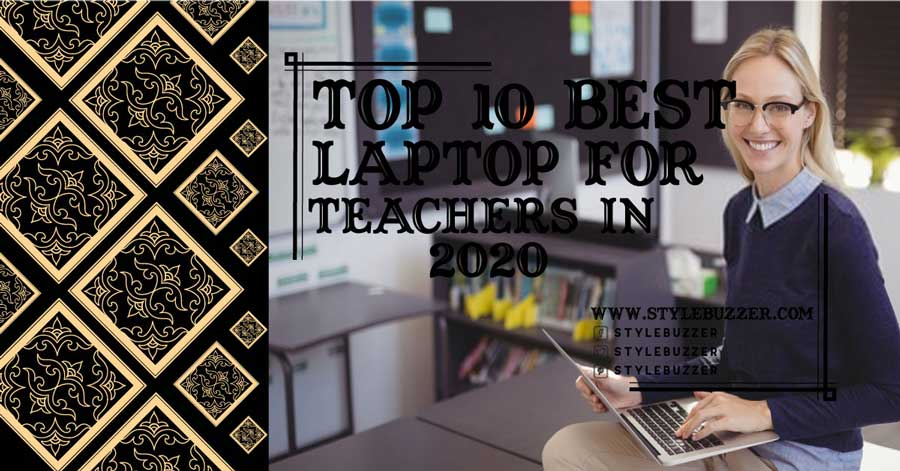Top 10 Best Choice of Laptops for Teachers in 2020
