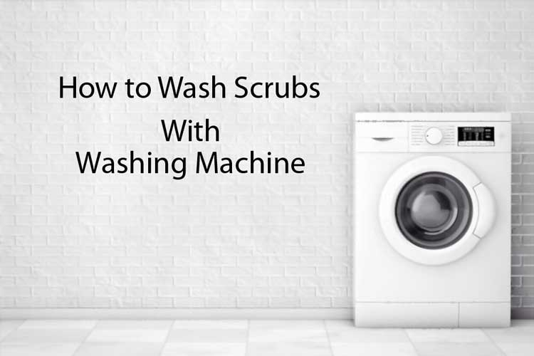 How to Wash Scrubs in The Washing Machine
