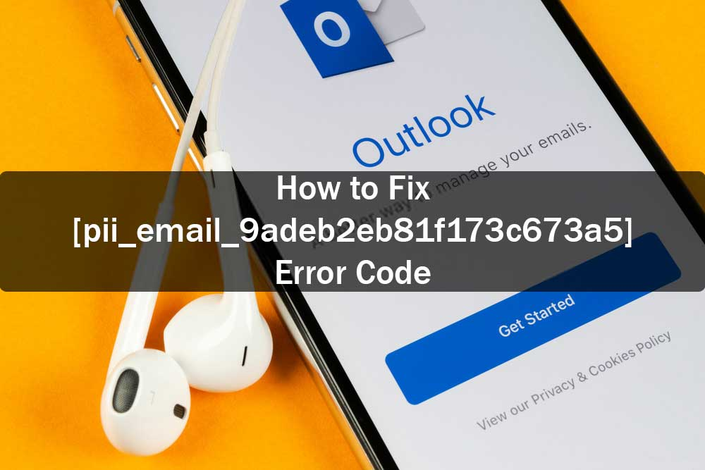 How To Fix [pii_email_5b2bf020001f0bc2e4f3] Error in Outlook?