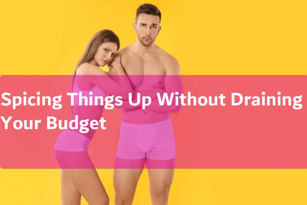 Spicing Things Up Without Draining Your Budget