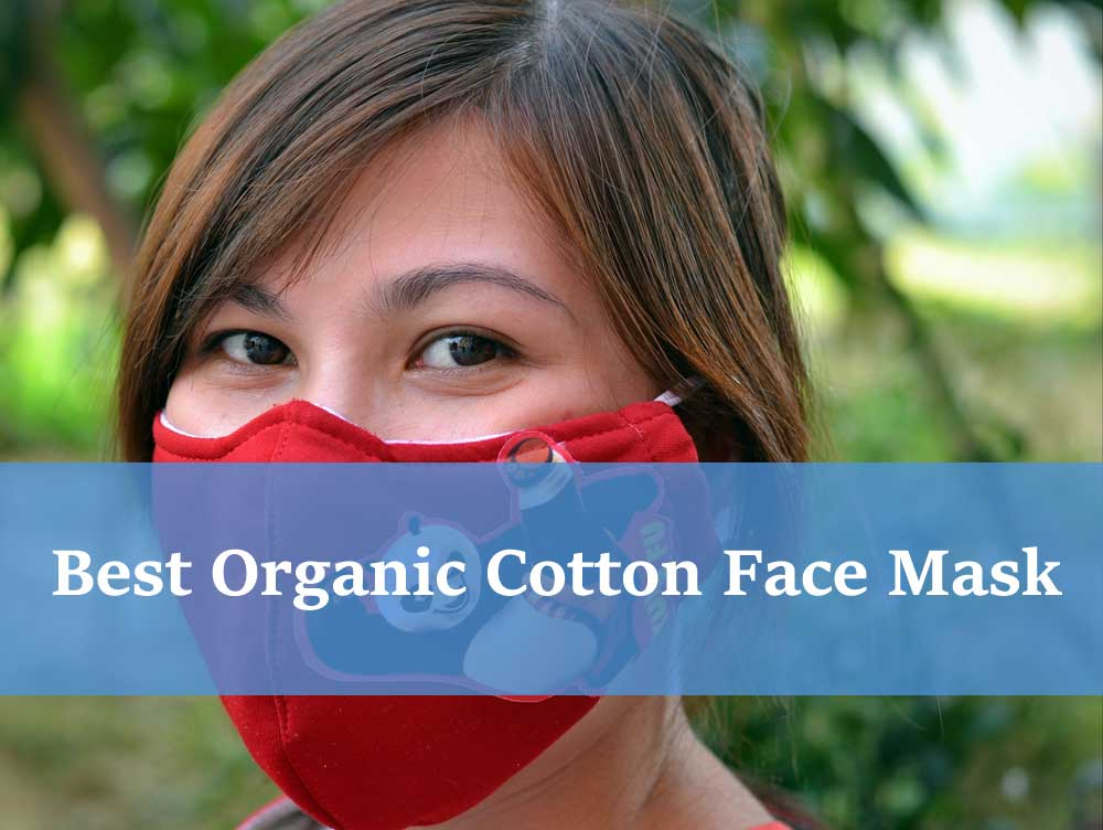 Best Organic Cotton Face Mask For Adult & Kids