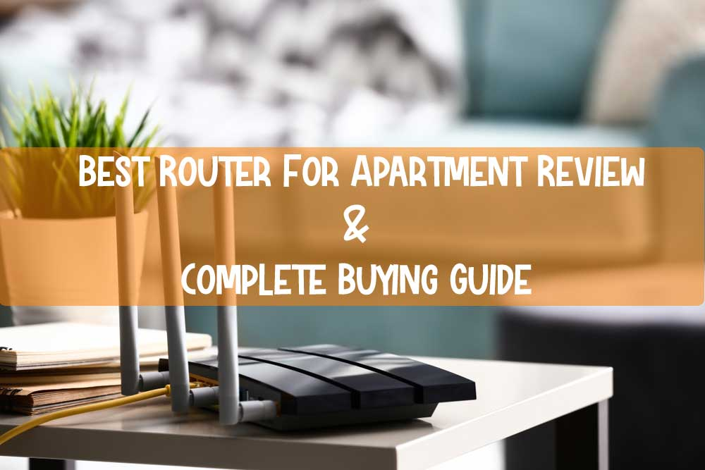 10 Best Router For Apartment Review & Buying Guide 2021