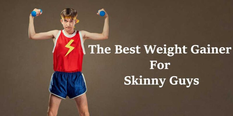 Best-Weight-Gainer-For-Skinny-Guys